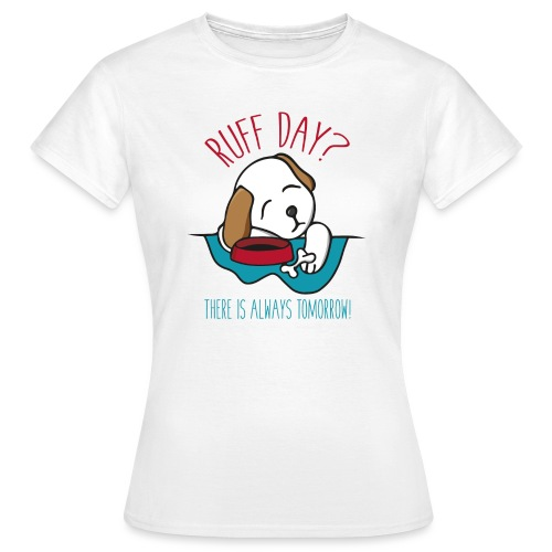 Ruff Day - Women's T-Shirt