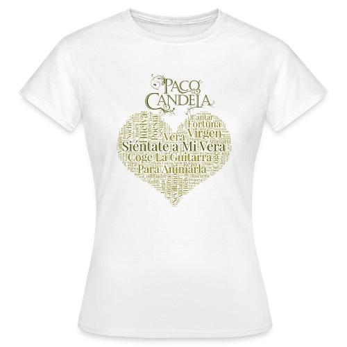 Siéntate a mi Vera - Paco Candela - Camiseta mujer