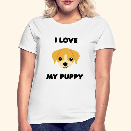 Love my puppy - T-shirt Femme
