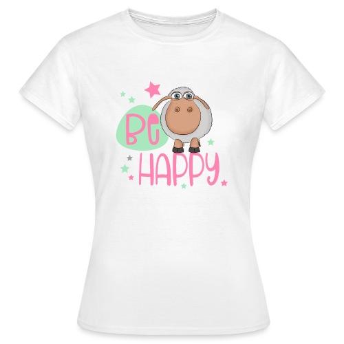 Be happy Schaf - Glückliches Schaf - Glücksschaf - Frauen T-Shirt