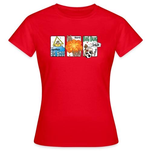big boss big bang big bug - T-shirt Femme