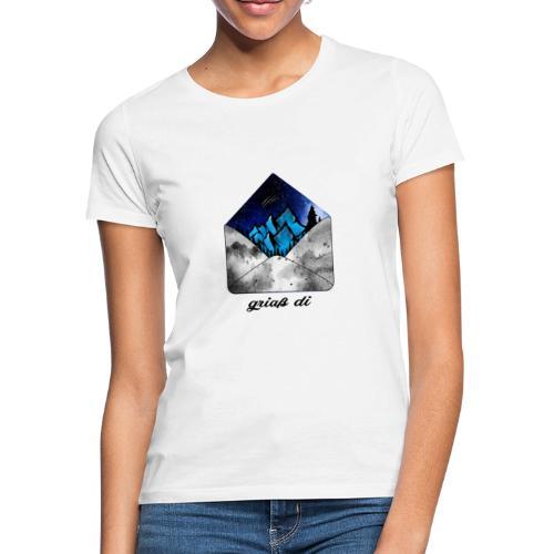 Griaß di aus den Bergen - Frauen T-Shirt