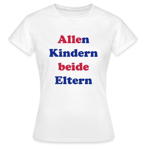 allen kindern beide eltern - Frauen T-Shirt
