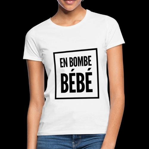 Eɴ вoмвe вéвé - T-shirt Femme