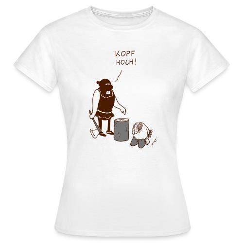 Kopf hoch - Frauen T-Shirt