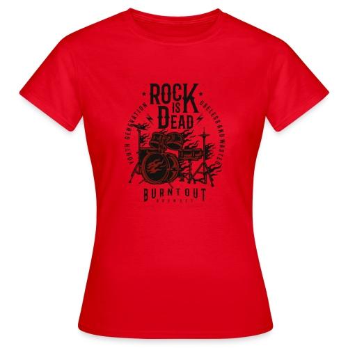 Rock Is Dead - Vrouwen T-shirt