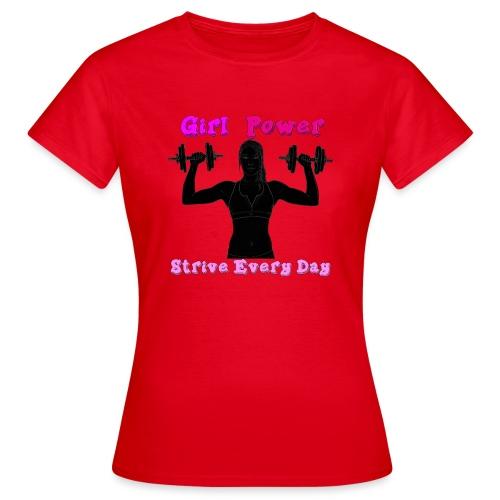 GIRL POWER strive every day - Camiseta mujer