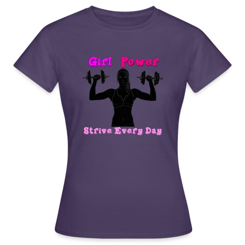 GIRL POWER strive every day - Camiseta mujer