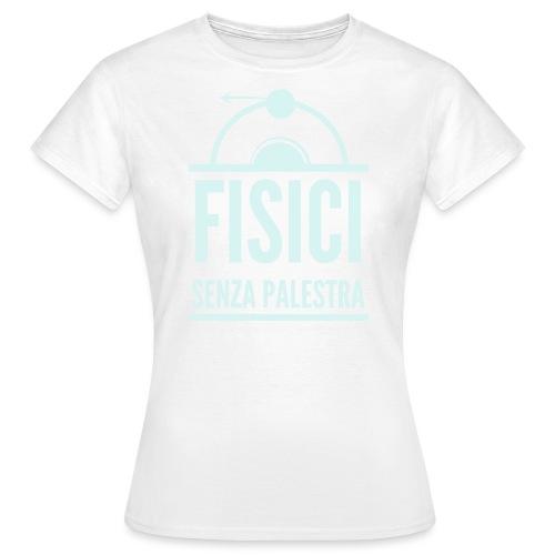 Fisici Senza Palestra - Maglietta da donna