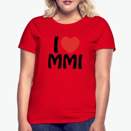 I love MMI - T-shirt Femme