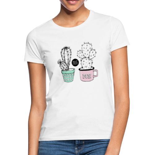 Kaktus Hug me - Frauen T-Shirt