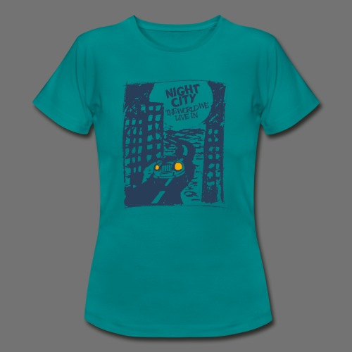 Night City - maailma, jossa elämme - Naisten t-paita