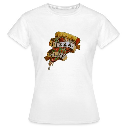 Pizza is Life - Maglietta da donna