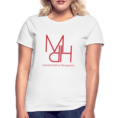 MdH - Hauswirtschaft ist Management - Frauen T-Shirt