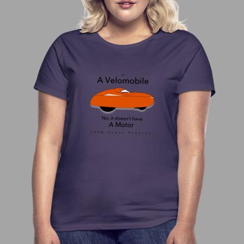 it s a velomobile black text - Naisten t-paita