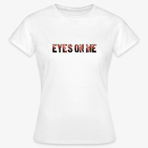 EYES ON ME - Camiseta mujer