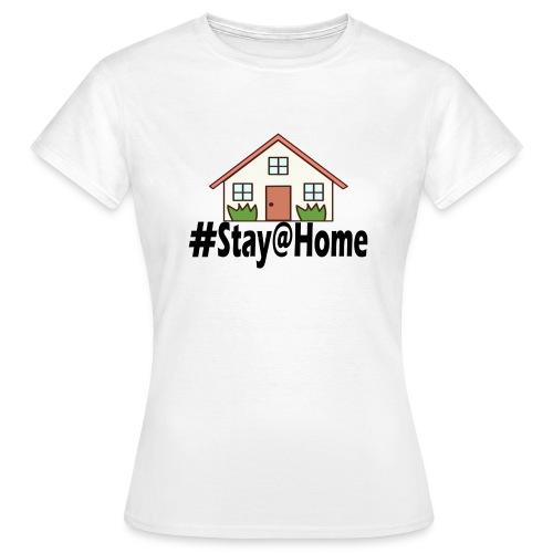 StayHome - Vrouwen T-shirt