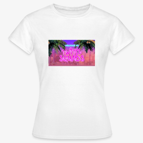 Welcome To Twitch Squads - Women's T-Shirt