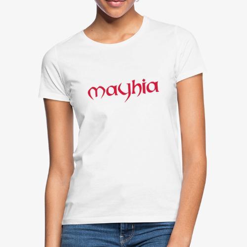 mayhia, die Marke einer Philosophie. - Frauen T-Shirt