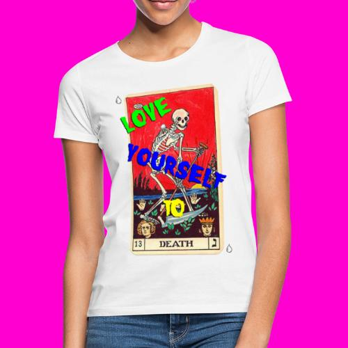 LOVE YOURSELF TO DEATH - Women's T-Shirt