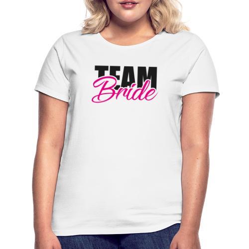 Team Braut Junggesellenabschied - Frauen T-Shirt