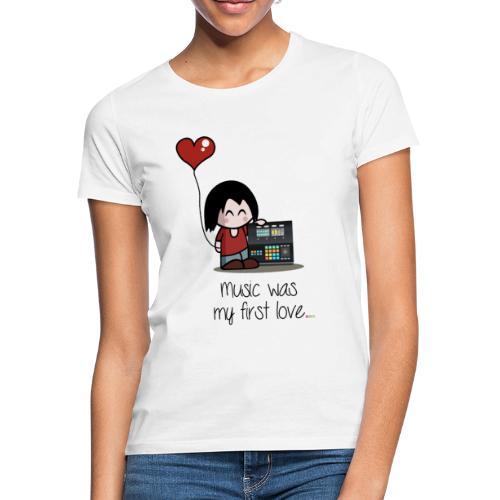 Music was my first love • Respect Vinyl - Frauen T-Shirt