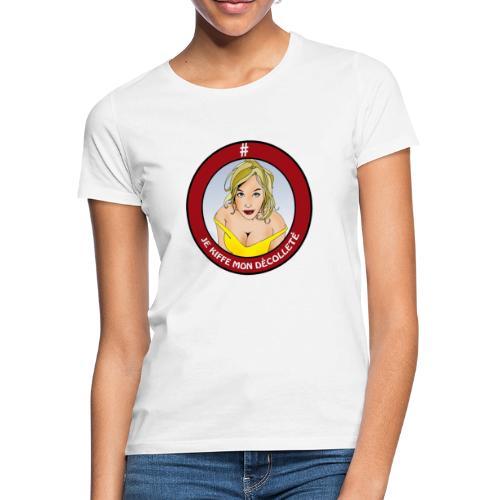 #JeKiffeMonDécolleté - T-shirt Femme