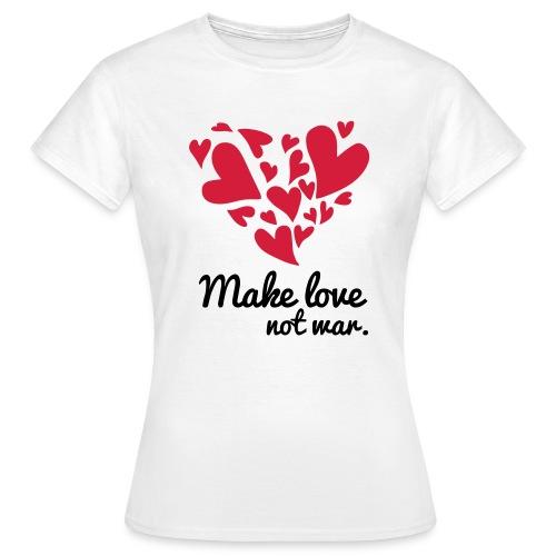 Make Love Not War T-Shirt - Women's T-Shirt