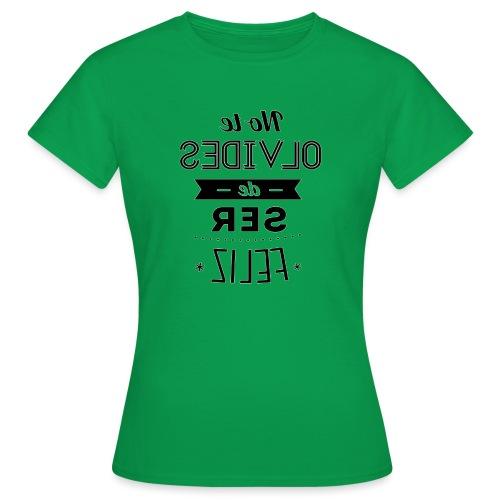 Para el Espejo:NO TE OLVIDES - Camiseta mujer