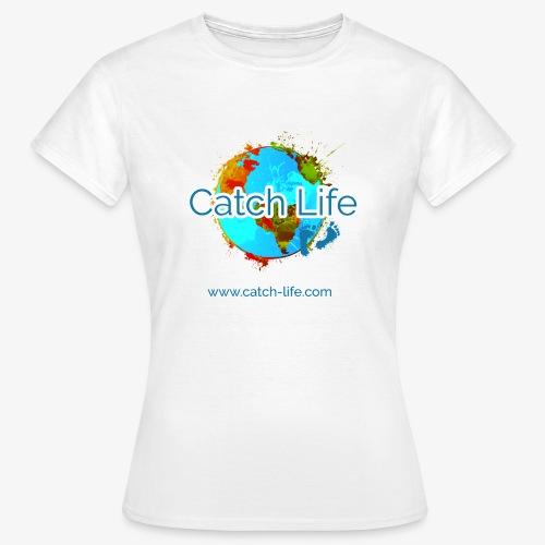 Catch Life Color - Women's T-Shirt