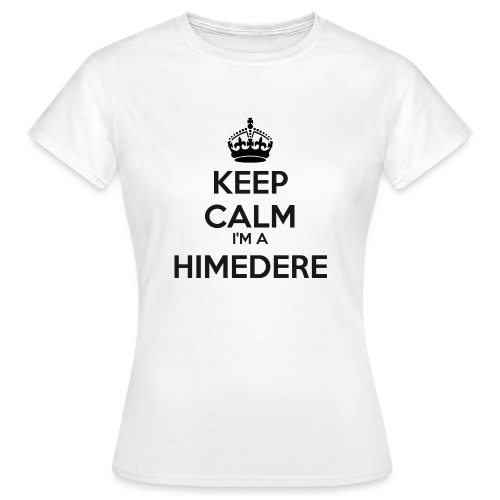 Himedere keep calm - Women's T-Shirt