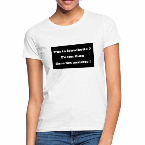 Tata Fourchette et Tonton dans ton assiette. - T-shirt Femme