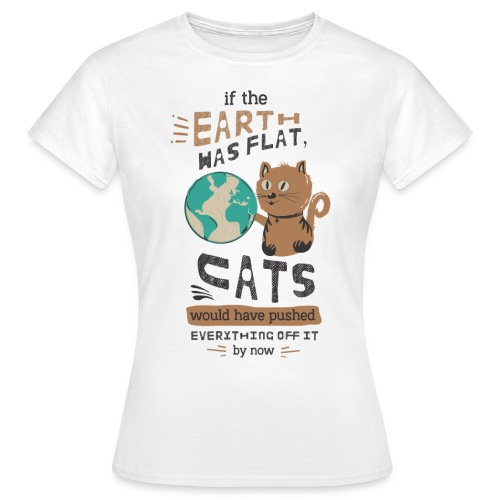 IF THE EARTH WAS FLAT - T-skjorte for kvinner