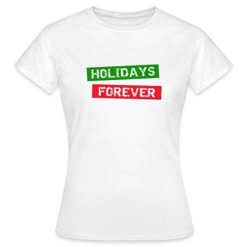 holidays forever - Frauen T-Shirt