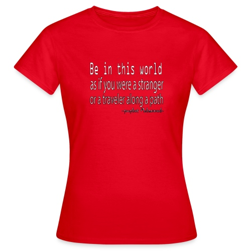 be in the world - T-shirt Femme