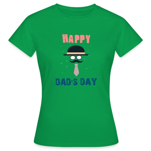 HAPPY DAD DAY - T-shirt Femme
