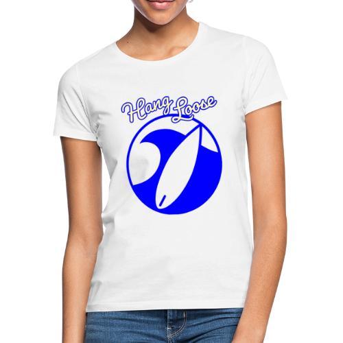 Hangloose Surfer Style Beach Waves Sommer Urlaub - Frauen T-Shirt
