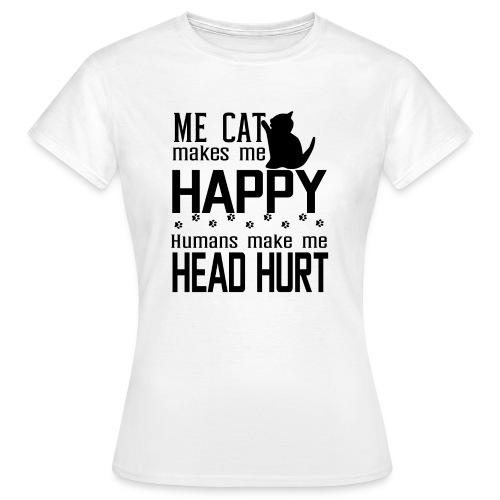 Cat makes happy Katzen machen glücklich - Frauen T-Shirt