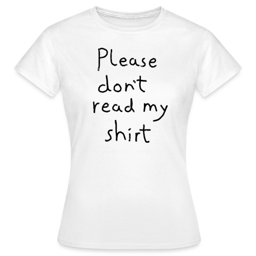 please - Women's T-Shirt