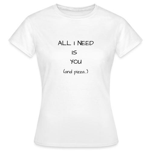 J'ai besoin de toi - T-shirt Femme