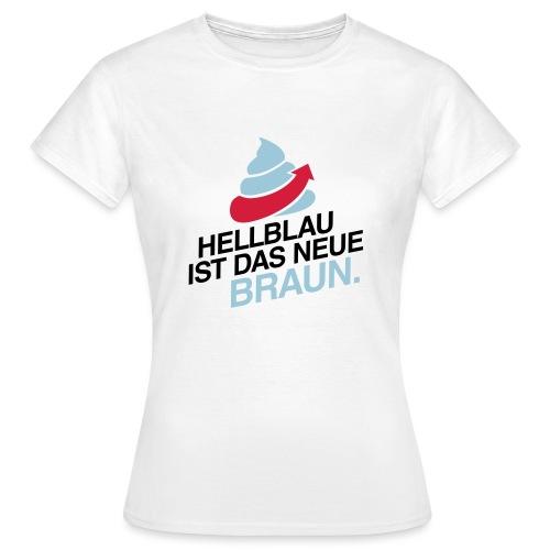 Das neue Braun #fckafd - Frauen T-Shirt