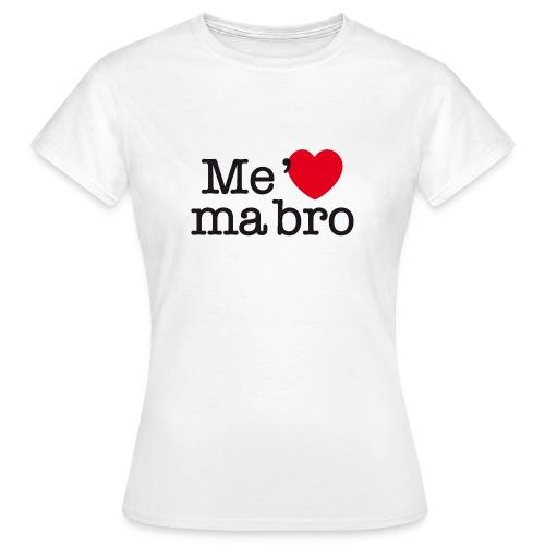 me gar ma bro black - T-shirt Femme