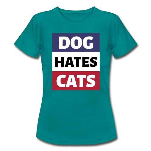 Dog Hates Cats - Frauen T-Shirt