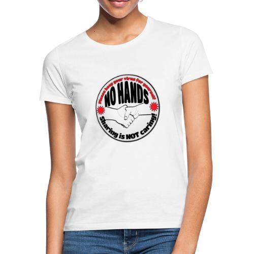 Virus - Sharing is NOT caring! - Women's T-Shirt
