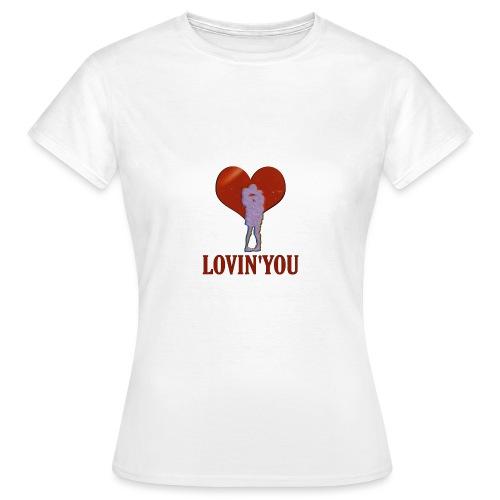 LOVIN'YOU - Camiseta mujer
