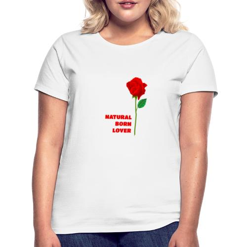 Natural Born Lover - I'm so sexy! - Women's T-Shirt