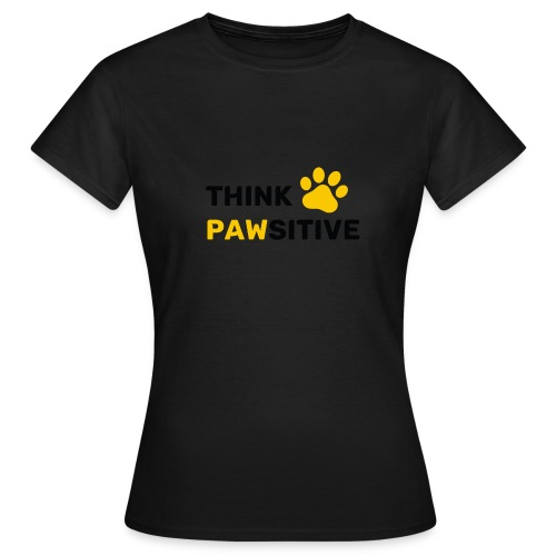think pawsitive - T-shirt Femme