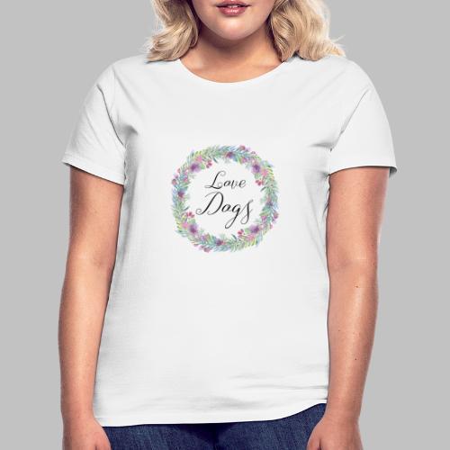 Love Dogs - Blumenkranz - Frauen T-Shirt