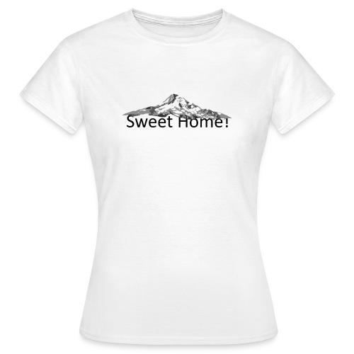 Sweet home - Frauen T-Shirt