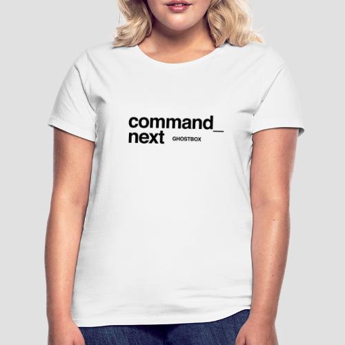 Command next - Frauen T-Shirt